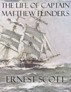 The Life of Captain Matthew Flinders