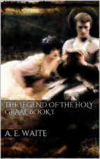 The Legend of the Holy Graal. Book I (ebook)