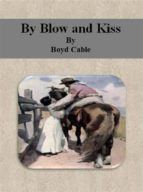 By Blow and Kiss (ebook)