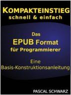 Kompaktenstieg: Das EPUB Format für Programmierer - Eine Basis-Konstruktionsanleitung (ebook)