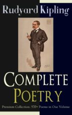 Complete Poetry of Rudyard Kipling – Premium Collection: 570+ Poems in One Volume (ebook)