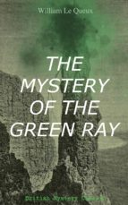 THE MYSTERY OF THE GREEN RAY (BRITISH MYSTERY CLASSIC)