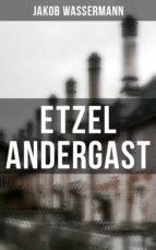 Etzel Andergast (Vollständige Ausgabe) (ebook)