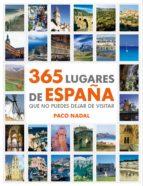 365 lugares de España que no puedes dejar de visitar (ebook)