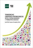 Tendencias científico-tecnológicas. Retos, potencialidades y problemas sociales (ebook)