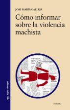 CÓMO INFORMAR SOBRE LA VIOLENCIA MACHISTA