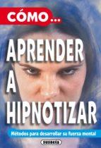 Cómo aprender a hipnotizar (ebook)