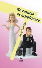 No casarse es insuficiente (ebook)