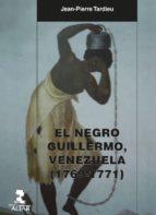 EL NEGRO GUILLERMO, VENEZUELA (1769-1771)
