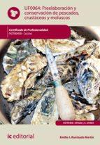 Preelaboración y conservación de pescados, crustáceos y moluscos. HOTR0408 (ebook)