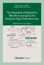 THE INTEGRATION OF REGIONAL OR MINORITY LANGUAGES IN THE EUROPEAN HIGHER EDUCATION AREA: GALICIAN AS A CASE STUDY