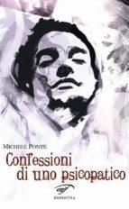 Confessioni di uno psicopatico (ebook)