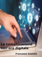 La comunicazione nell'era digitale (ebook)