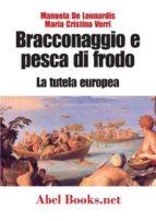 Bracconaggio e pesca di frodo - La tutela europea (ebook)