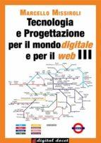 Tecnologia e Progettazione per il mondo digitale e per il web III (ebook)