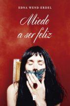 Miedo A Ser Feliz (ebook)