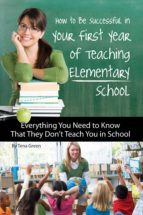 How to Be Successful in Your First Year of Teaching Elementary School