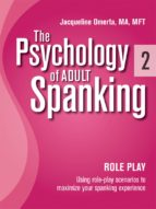 The Psychology of Adult Spanking, Vol. 2, Role Play (ebook)