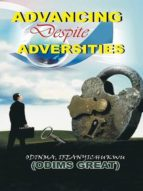 ADVANCING DESPITE ADVERSITIES, VOL 1