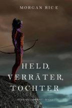 Held, Verräter, Tochter (Für Ruhm und Krone – Buch 6) (ebook)