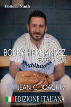 Bobby Hernandez, Second Base (Edizione Italiana) (ebook)