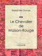 Le Chevalier de Maison-Rouge (ebook)