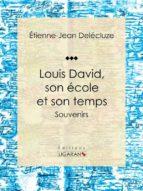 Louis David, son école et son temps (ebook)