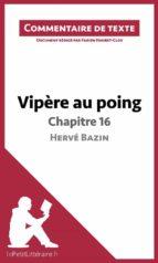 Vipère au poing d'Hervé Bazin - Chapitre 16 (ebook)