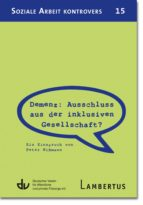 Demenz: Ausschluss aus der inklusiven Gesellschaft? (ebook)