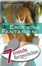 "7 erotische Kurzgeschichten aus: ""Erotische Fantasien"" (ebook)"