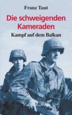 Die schweigenden Kameraden - Kampf auf dem Balkan (ebook)