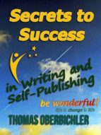 SECRETS TO SUCCESS IN WRITING AND SELF-PUBLISHING