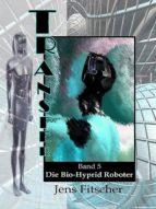 DIE BIO-HYPRID ROBOTER (TRANSFER BD. 5)