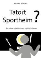 TATORT SPORTHEIM?