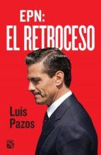 EPN: EL RETROCESO