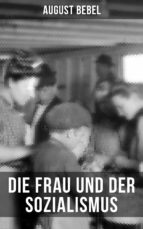 August Bebel - Die Frau und der Sozialismus (ebook)