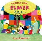Cuenta con Elmer 1,2,3... (Elmer) (ebook)
