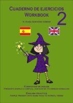 CUADERNO DE EJERCICIOS DE INGLÉS - WORKBOOK 2 -SIMPLE PRESENT- ENGLISH PRACTICE (ebook)