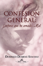 Confesión general: Confieso que he amado...mal