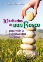 10 CRITERIOS DE DON BOSCO PARA VIVIR LA ESPIRITUALIDAD SALESIANA
