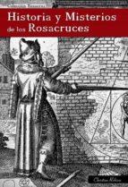 Historia y Misterios de los Rosacruces (ebook)