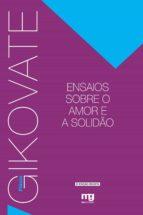 Ensaios sobre o amor e a solidão (ebook)