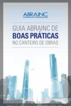 Guia ABRAINC de boas práticas no canteiro de obras (ebook)