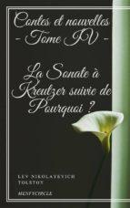 Contes et nouvelles - Tome IV - La Sonate à Kreutzer suivie de Pourquoi ? (ebook)