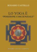 """Lo Yoga è """"posizione coscienziale"""" (ebook)"""