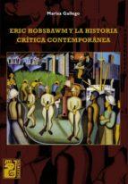 Eric Hobsbawm y la historia crítica contemporánea (ebook)