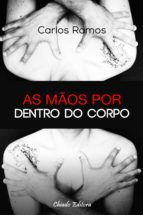 AS MÃOS POR DENTRO DO CORPO