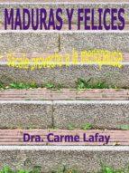 MADURAS Y FELICES