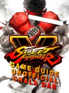 Street Fighter 5 Game Guide Unofficial (ebook)