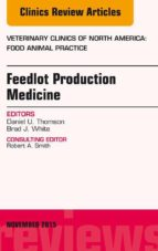 Feedlot Production Medicine, An Issue of Veterinary Clinics of North America: Food Animal Practice 31-3, E-Book (eBook)